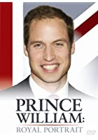 Prince William - A Royal Portrait