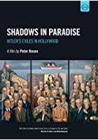 Shadows In Paradise - Hitler's Exiles In Hollywood
