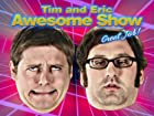 Tim and Eric Awesome Show, Great Job! - Series 1