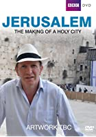 Jerusalem - The Making of a Holy City