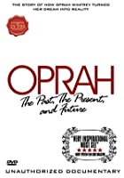 Oprah Winfrey - Past, Present And Future