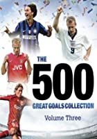 500 Great Goals Collection - Vol.3