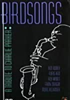 A Tribute To Charlie Parker - Birdmen And Birdsongs - Vol. 2
