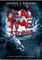 George A. Romero Presents - Deadtime Stories - Vol 2