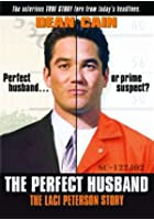 The Perfect Husband - The Laci Peterson Story