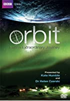 Orbit - Earth's Extraordinary Journey