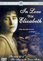 In Love With Elizabeth - The Early Life Of Her Majesty The Queen Mother