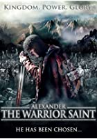 Alexander - The Warrior Saint