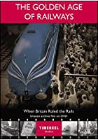 The Golden Age Of Railways - When Britain Ruled The Rails