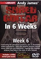 Shred Guitar In 6 Weeks - Week 6