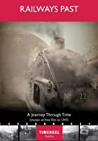 Railways Past - A Journey Through Time