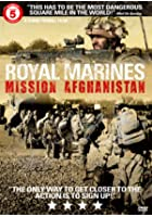 Royal Marines - Mission Afghanistan