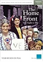 The Home Front - East Anglia At War