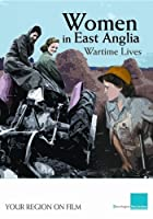 Women In East Anglia - Wartime Lives