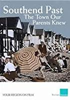 Southend Past - The Town Our Parents Knew