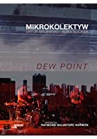 Mikrokolektyw - Dew Point