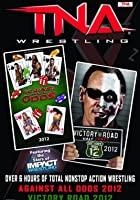 TNA Wrestling - Against All Odds / Victory Road 2012