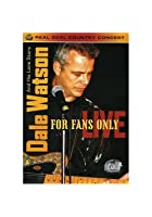 Dale Watson - For Fans Only - Live
