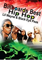 Billboard's Best Hip Hop - Lil Wayne And Black Eye Peas