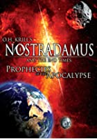 Nostradamus And The End Times - Prophecies Of The Apocalypse