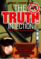The Truth Injection - More New World Order Exposed