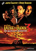 From Dusk Till Dawn 3 - The Hangman&#39;s Daughter