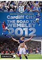 Cardiff City - Road to Wembley 2012