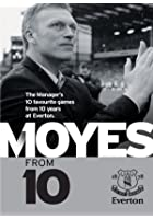 David Moyes - Ten From Ten
