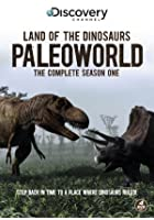 Land Of The Dinosaurs - Paleoworld - Series 1 - Complete