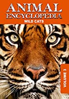 Animal Encyclopedia Vol 3 - Wild Cats