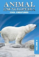 Animal Encyclopedia Vol 4 - Cool Creatures