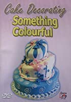 Cake Decorating - Something Colourful
