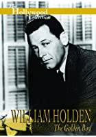 Hollywood Collection - William Holden - The Golden Boy