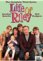 Life Of Riley - Series 3
