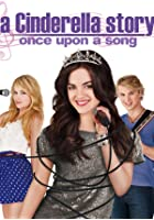 A Cinderella Story 3 - Once Upon a Song