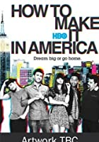 How To Make It In America - Series 2