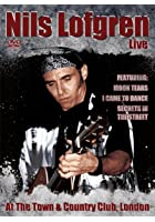 Nils Lofgren - Live At The Town And Country Club, London