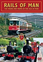 Rails Of Man - The Trains and Trams of The Isle of Man