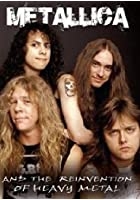 Metallica - Metallica And The Reinvention Of Heavy Metal