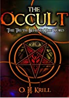 The Occult - The Truth Behind The Word