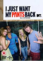 I Just Want My Pants Back - Series 1