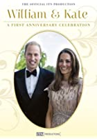 William and Kate - A First Anniversary Celebration