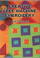 Creative Free Machine Embroidery
