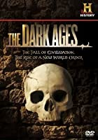 The Dark Ages - The Fall Of Civilization, The Rise Of A New World Order