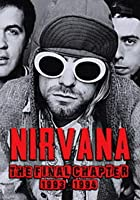 Nirvana - The Final Chapter
