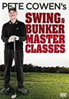 Pete Cowen's - Swing and Bunker Master Classes