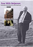 Four With Betjeman - Victorian Architects and Architecture