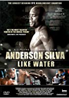 Anderson Silva - Like Water