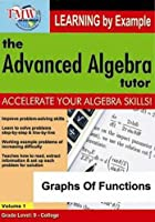 Graphs Of Functions - The Advanced Algebra Tutor Series