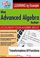 Transformations Of Functions - The Advanced Algebra Tutor Series